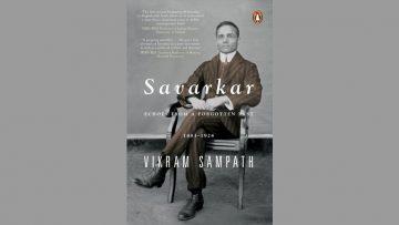 Savarkar Echoes from a Forgotten Past, 1883-1924