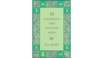Book Review of 10 Judgements That Changed India by Zia Mody