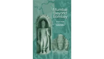 Book Review Of Mumbai Beyond Bombay By Dr. Suraj A. Pandit