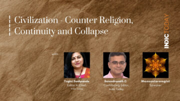 Civilization – Counter Religion, Continuity and Collapse – with Manasataramgini – Part IV