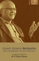Giant Genius Bhyrappa And Mirrors Of His Novels By M S Vijaya Haran