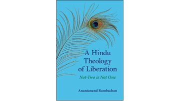 A Hindu Theology Of Liberation: Not-Two Is Not One by Anantanand Rambachan