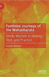 Feminine Journeys Of The Mahabharata: Hindu Women In History, Text, And Practice By Lavanya Vemsani