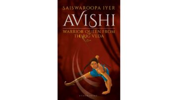 Avishi: Warrior Queen From The Rig Veda by Saiswaroopa Iyer
